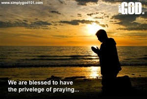 Prayer is a Privilege